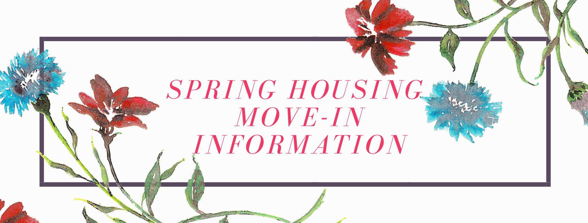 Move in for new students for Spring 2021 is Friday, January 8th 2021